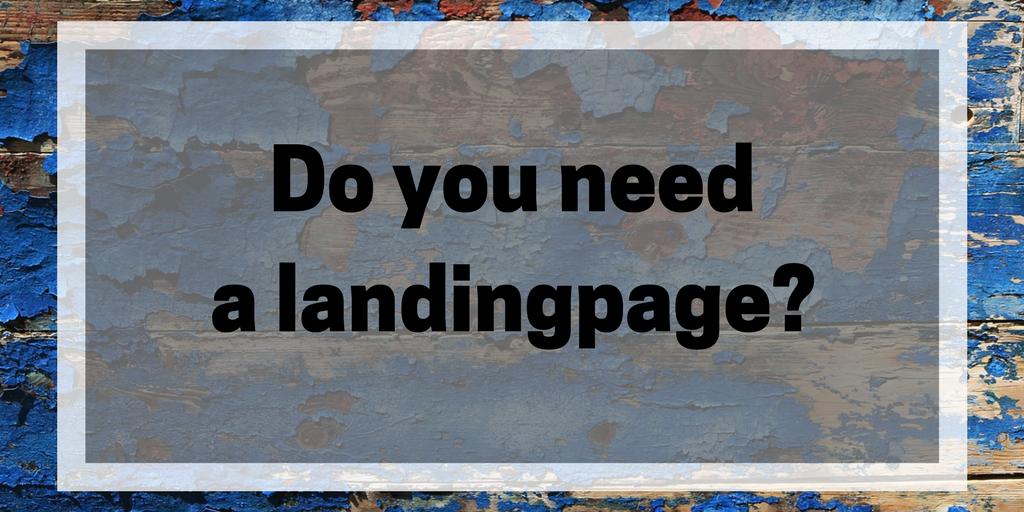 Do you need a landingpage?